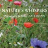 Nature's Whispers Book Nature's Whispers, a book of photography and poetry by Kate Quinn created through WHAT's arts programme in the Dialysis Unit of University Hospital Waterford is for sale via the WHAT Centre for Arts & Health and the Dialysis Unit for €10. Proceeds will go towards WHAT's arts programme in the Dialysis Unit and the Irish Kidney Association.